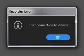 Recorder Error. Lost connection to device